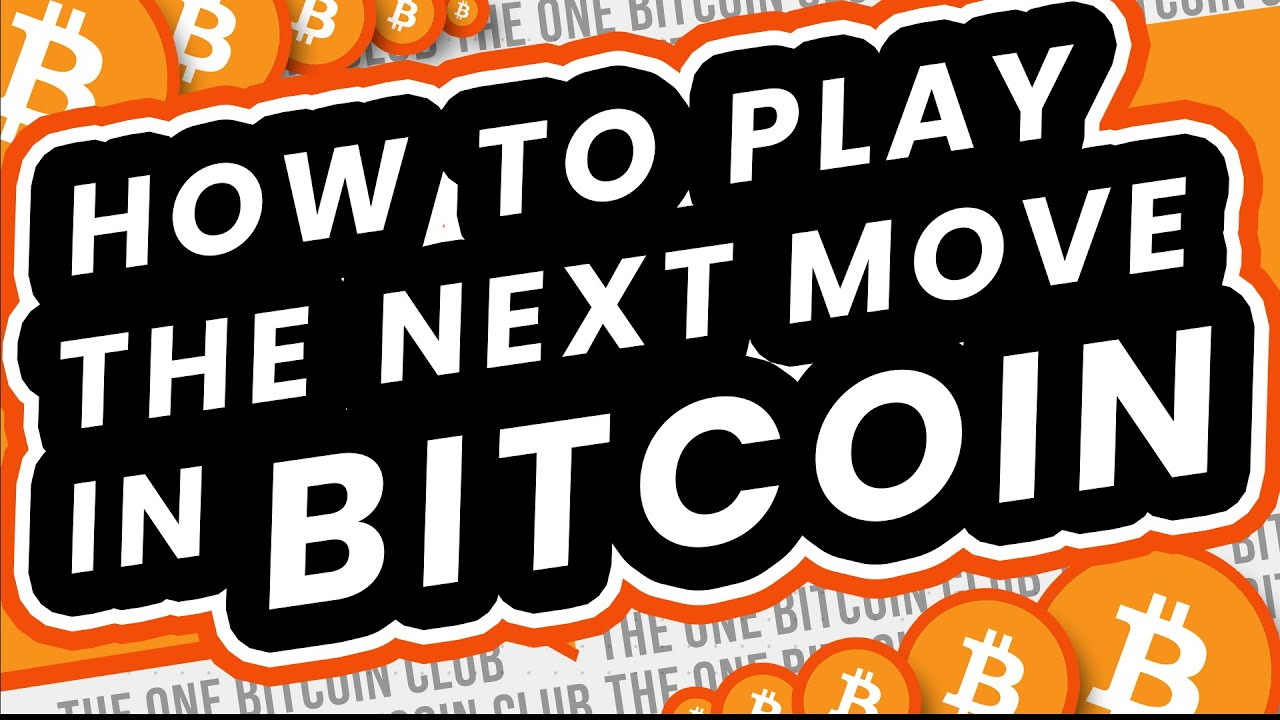 How To Play The Next Move In Bitcoin - The Price Targets To Watch For