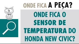https://www.mte-thomson.com.br/dicas/onde-fica-sensor-de-temperatura-do-honda-new-civic