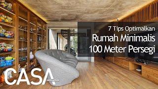 Punya Rumah Minimalis 100 M2? Simak 7 Tips Buat Rumah Jadi Lapang
