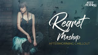 Regret Mashup Aftermorning Chillout Sad Songs Video HD