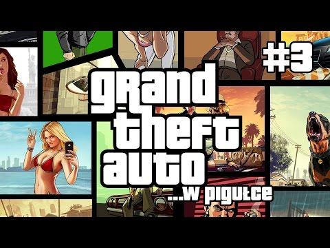 Grand Theft Auto ...w pigułce - cz. 3