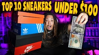 TOP 10 SNEAKERS FOR SPRING & SUMMER UNDER $100 !!!