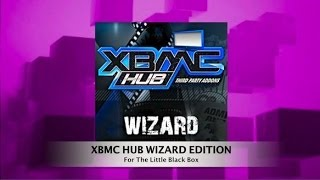 How to install the 'XBMC Hub Wizard Edition' on The Little Black Box -- 2014 Wizard Edition