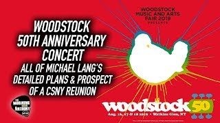 Woodstock 50th Anniversary Concert: All Of Michael Lang's Detailed Plans