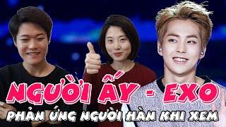 Phản ứng của người Hàn Quốc khi xem Clip Người Ấy - EXO và hát tiếng Việt // 베트남 노래부르기! 그 사람 - 엑소