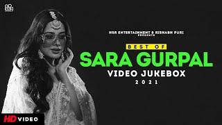 Best of SARA GURPAL Songs Video Jukebox