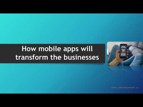 How mobile apps will transform businesses | Continuum Software Solutions - Mobile Apps in Toronto