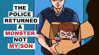 The Police Returned A Monster Not My Son