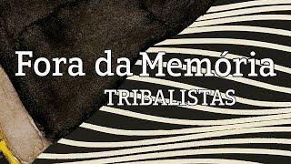 Fora da Memória - Tribalistas (lyric video)