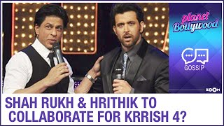 Shah Rukh Khan to be a part of Hrithik Roshan starrer Krri..