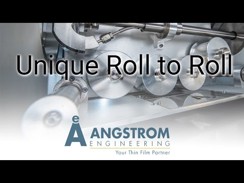 Technical Highlights: Specialized Roll to Roll - Angstrom Engineering