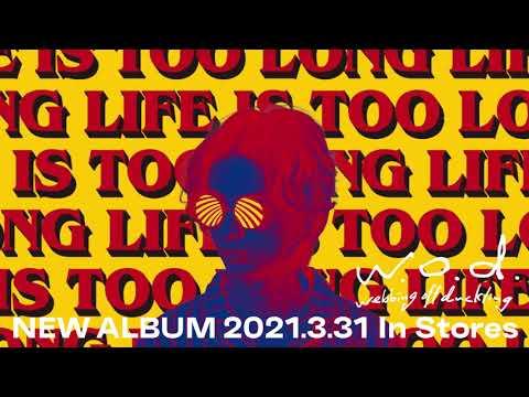 w.o.d. - 3rd Full Album「LIFE IS TOO LONG」Full Teaser