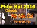 Phim Hài 2016 | Mùi Của Chó Full HD | Phim Hài Mới Hay Nhất