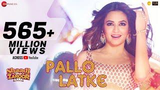 Pallo Latke | Jyotica Tangri | Shaadi Mein Zaroor Aana |Rajkummar & Kriti| Yasser Desai & Fazilpuria