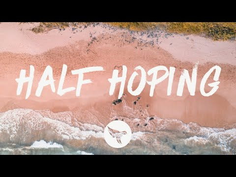 Ryan Hurd - Half Hoping (Lyrics)