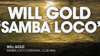 Will Gold - Samba Loco (Original Club Mix)