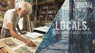 The Story Behind Philadelphia's Magic Garden | LOCALS. | Travel + Leisure