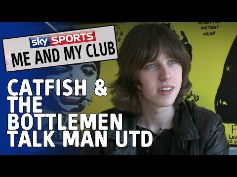 Me And My Club - Catfish and the Bottlemen - Manchester United
