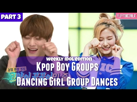PART 3 || Kpop Boy Groups Dancing Girl Group Dances || WEEKLY IDOL EDITION