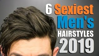 6 SEXIEST Men's Hairstyles of 2019!