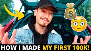 HOW I MADE MY FIRST $100K ONLINE! (Here's What I Did...)