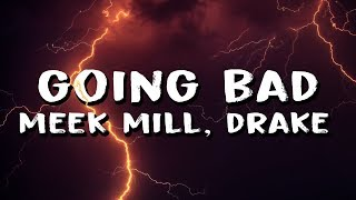 meek-mill-going-bad-feat-drake-lyrics.jpg