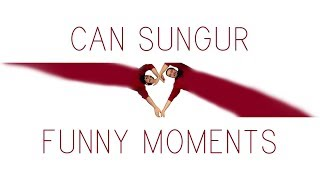 Can Sungur - Funny Moments #1
