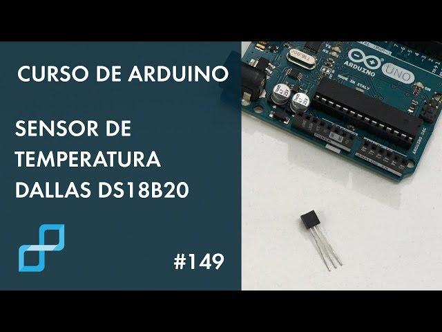 SENSOR DE TEMPERATURA DS18B20 | Curso de Arduino #149