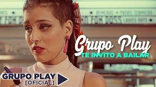 Grupo Play - Te invito a bailar │Video Clip Oficial