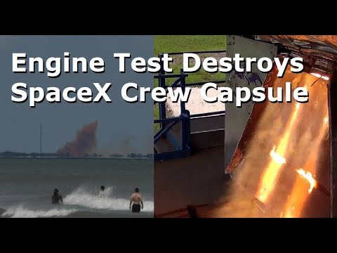 SpaceX's Crew Dragon Capsule  Destroyed In Engine Test