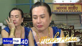 Sống Thật–Real Life|Tập 40:Minh Hiếu bật khóc kể sự thật về mẹ, trăm cây vàng và cuộc sống ở Cai Lậy