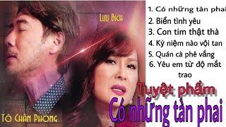 Album CD    Có những tàn phai    Tô Chấn Phong _ Lưu Bích   Nhạc hải ngoại .