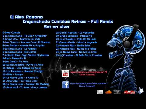 Enganchado Cumbias Retros|Cumbias Viejas - Full Remix - Dj Alex Rosano - (Set en Vivo) HD 1080P
