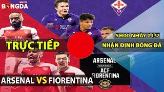 Nhận định Arsenal vs Fiorentina - Trực tiếp ICC Cup 2019 - 5h00 ngày 21/7