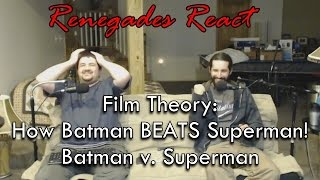 Renegades React to... Film Theory: How Batman BEATS Superman! Batman v. Superman