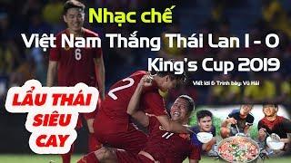 Nhạc chế King's Cup | Đội Tuyển Việt Nam Làm Món Lẩu Thái Siêu Cay Khổng Lồ | Vũ Hải