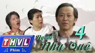 THVL | Người nhà quê - Tập 4