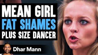 Mean Girl FAT SHAMES Plus Size DANCER, She Instantly Regrets It   Dhar Mann