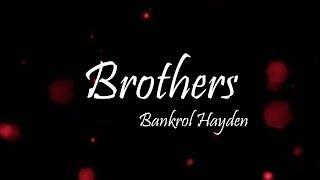 Bankrol Hayden - Brothers Ft. Luh Kel (Lyrics)