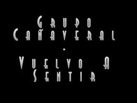 Grupo Cañaveral - Vuelvo A Sentir