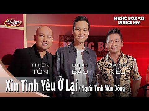 Bằng Kiều, Thiên Tôn, Đình Bảo - Xin Tình Yêu Ở Lại / Người Tình Mùa Đông (Lyrics Video)