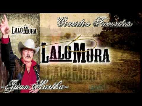 LALO MORA CORRIDO ''JUAN MARTHA''