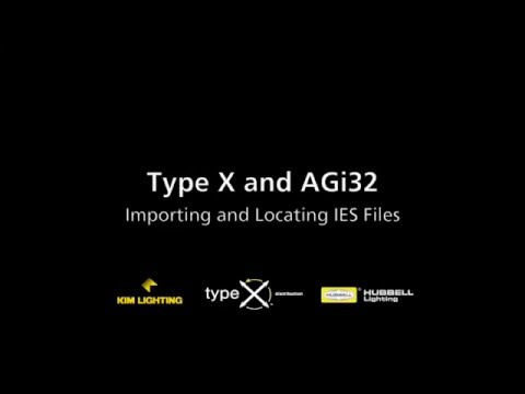 05 Importing and Locating IES Files — Type X / AGi32 Tutorial