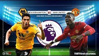 [TRỰC TIẾP] Wolves vs MU (2h00 ngày 20/8). Vòng 2 Giải ngoại hạng Anh. Trực tiếp K+PM