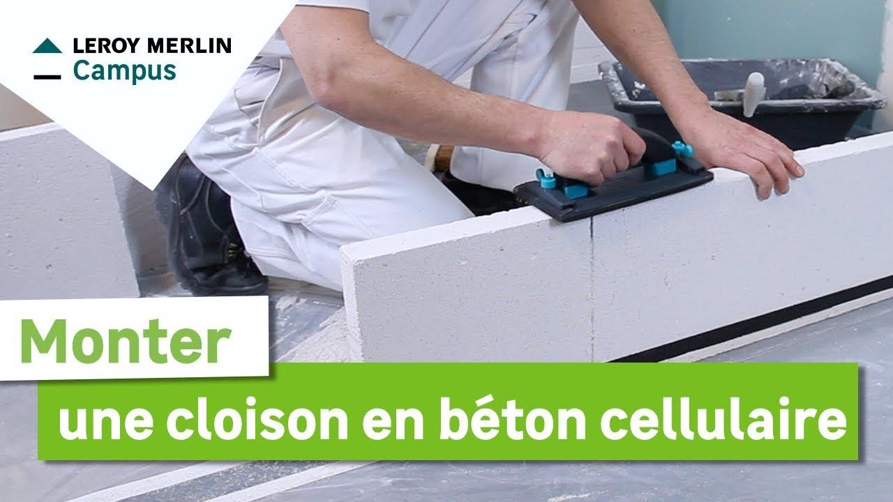 Comment Monter Une Cloison En Béton Cellulaire Leroy Merlin