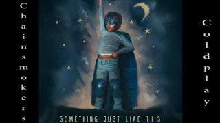 Something Just Like This Chainsmokers ft. Coldplay 1 HOUR LOOP