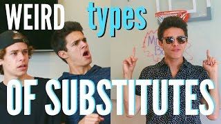 Weird Types of Substitutes!   Brent Rivera