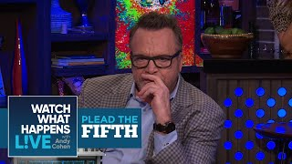 Will Tom Arnold Plead The Fifth?   Plead The Fifth   WWHL