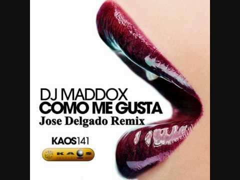 Como Me Gusta - Jose Delgado Remix by Dj Maddox