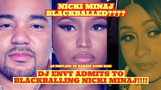 "DJ Envy Admits to BLACKBALLING Nicki Minaj in the Past over Dj Self Issues ""Barbie gone bad"""